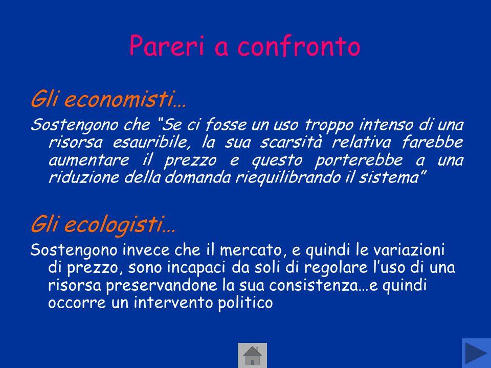 Pareri a confronto Gli economisti… Gli ecologisti…