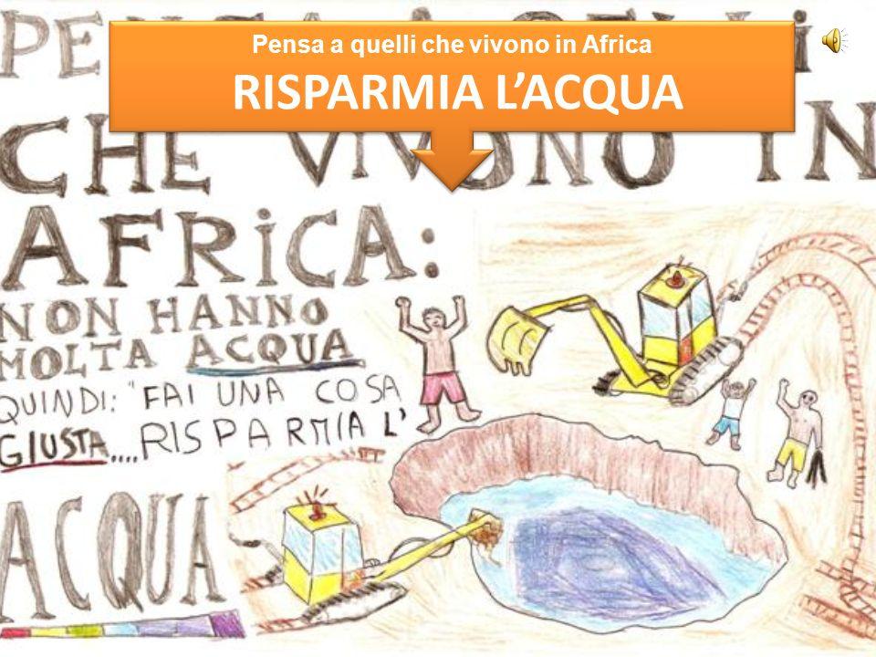 Pensa a quelli che vivono in Africa