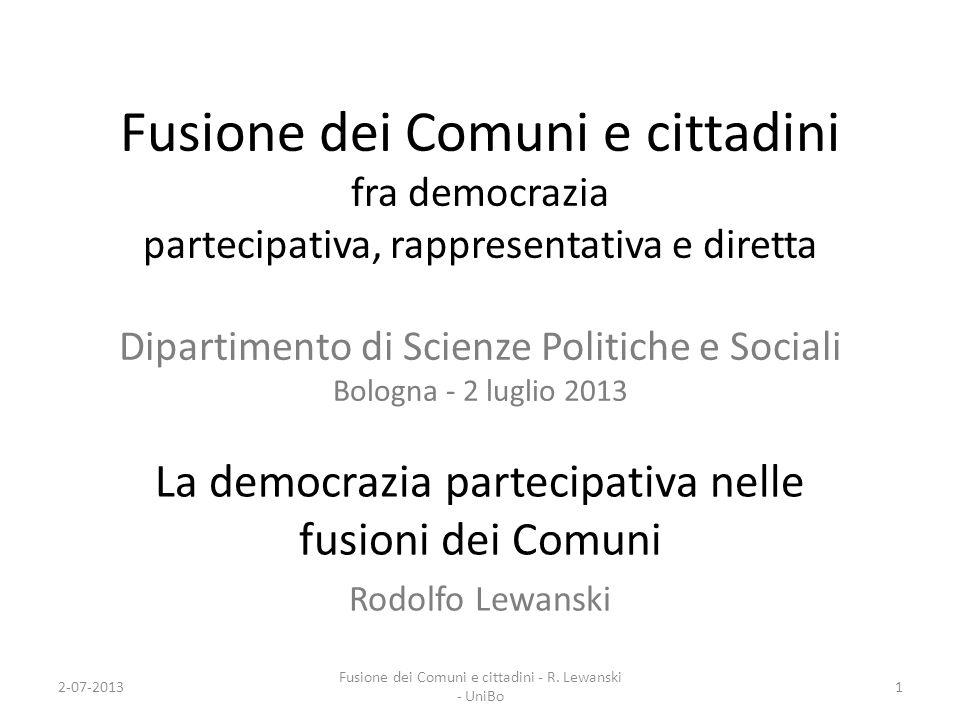 La democrazia partecipativa nelle fusioni dei Comuni Rodolfo Lewanski