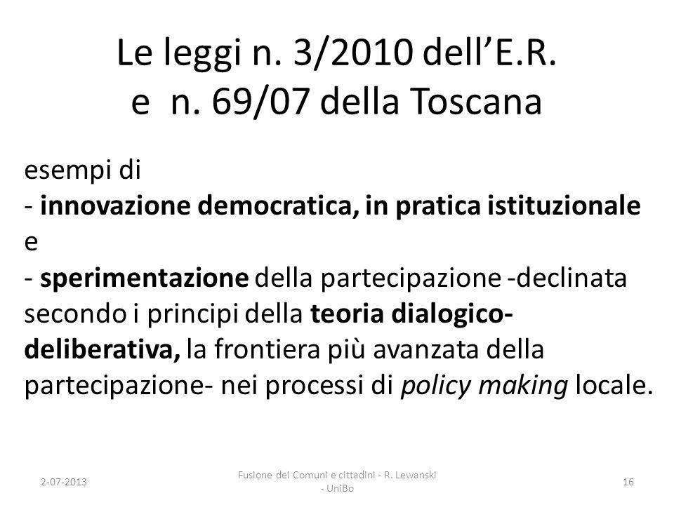 Le leggi n. 3/2010 dell'E.R. e n. 69/07 della Toscana