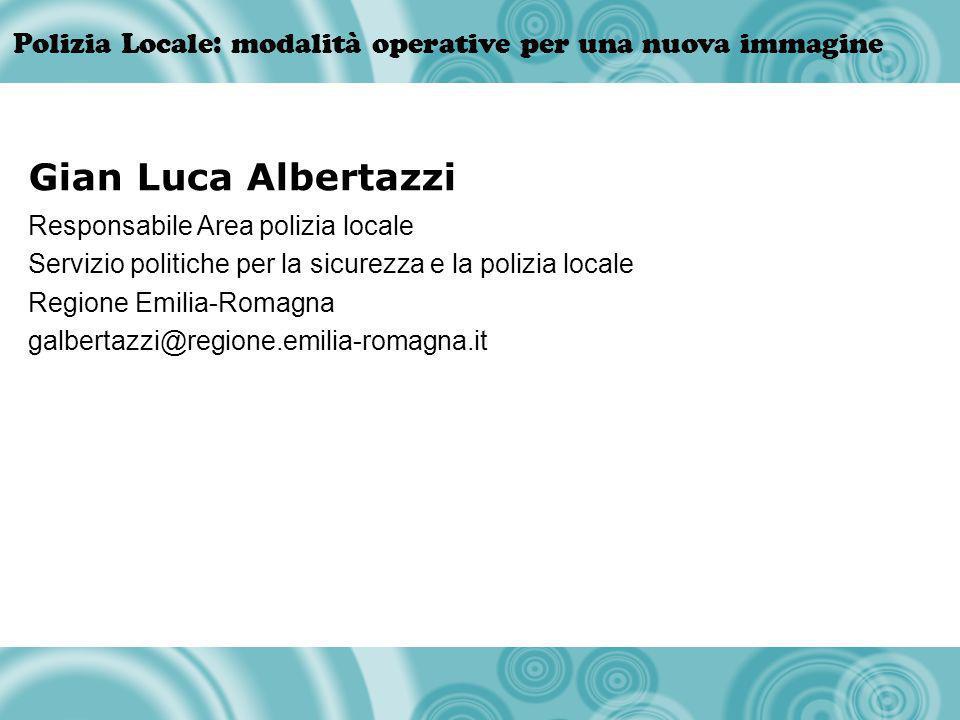Gian Luca Albertazzi Responsabile Area polizia locale