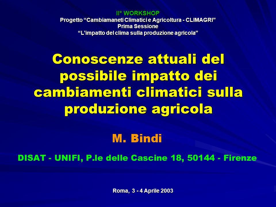 II° WORKSHOP Progetto Cambiamaneti Climatici e Agricoltura - CLIMAGRI Prima Sessione. L'impatto del clima sulla produzione agricola
