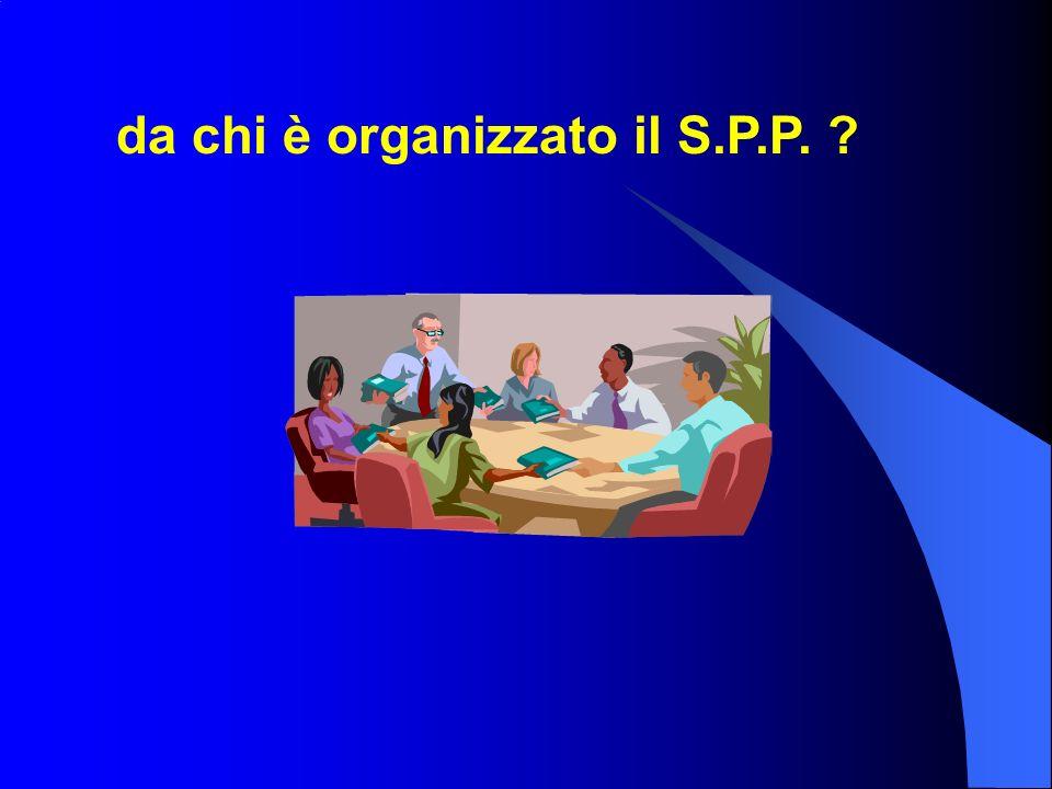 da chi è organizzato il S.P.P.
