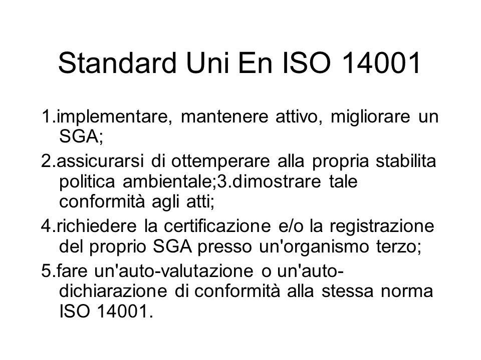 Standard Uni En ISO 14001 1.implementare, mantenere attivo, migliorare un SGA;