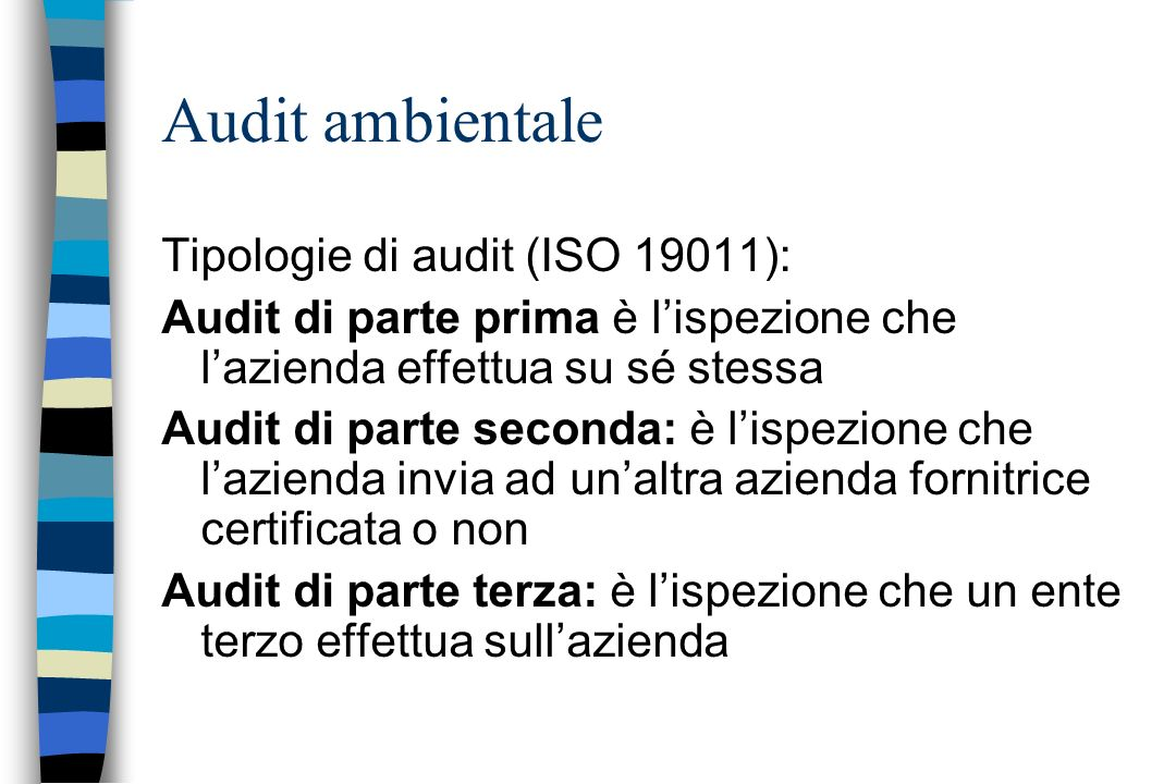 Audit ambientale Tipologie di audit (ISO 19011):