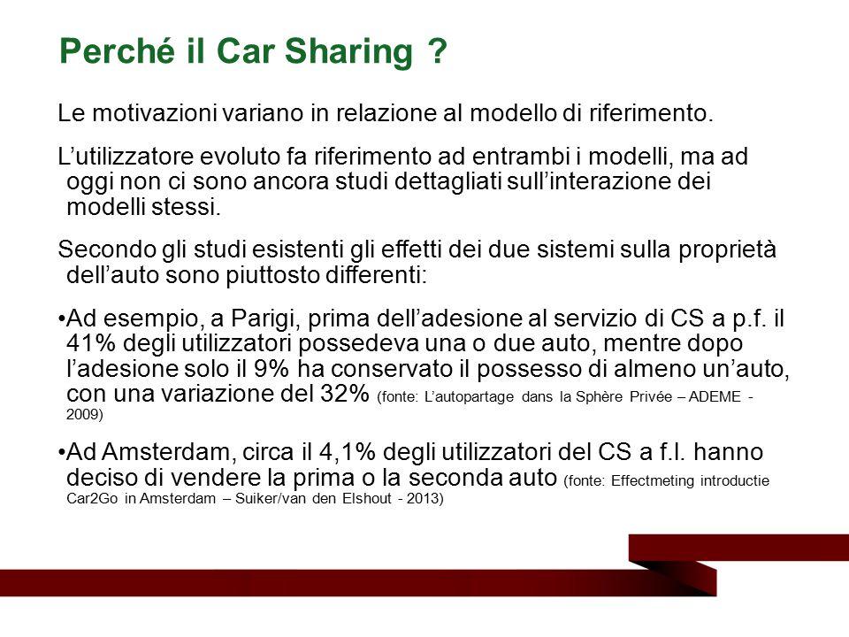 Perché il Car Sharing Le motivazioni variano in relazione al modello di riferimento.