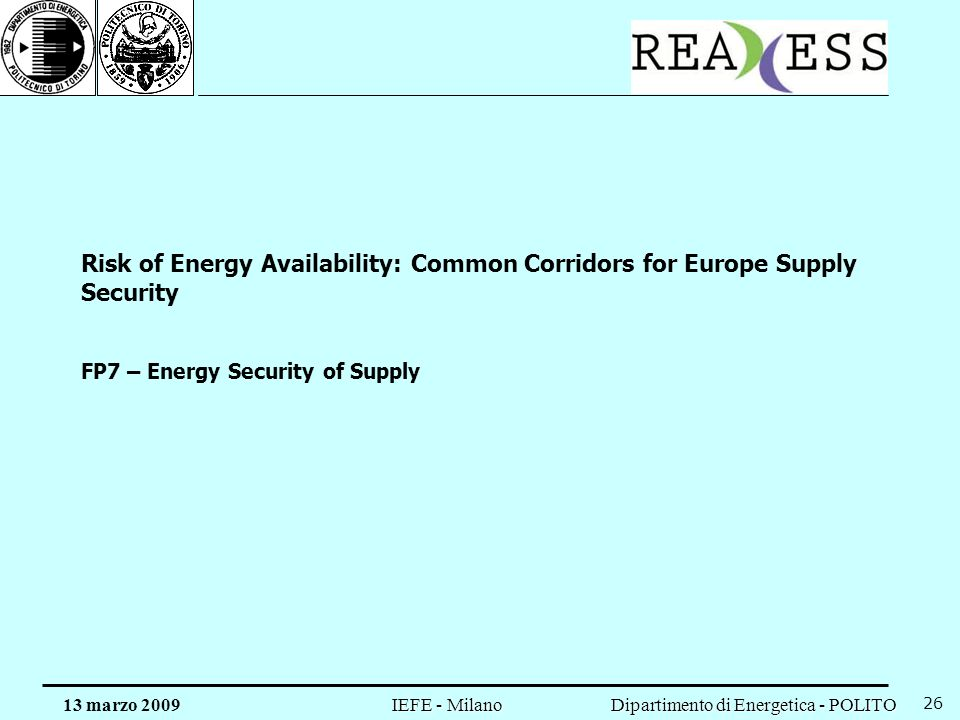 Risk of Energy Availability: Common Corridors for Europe Supply Security