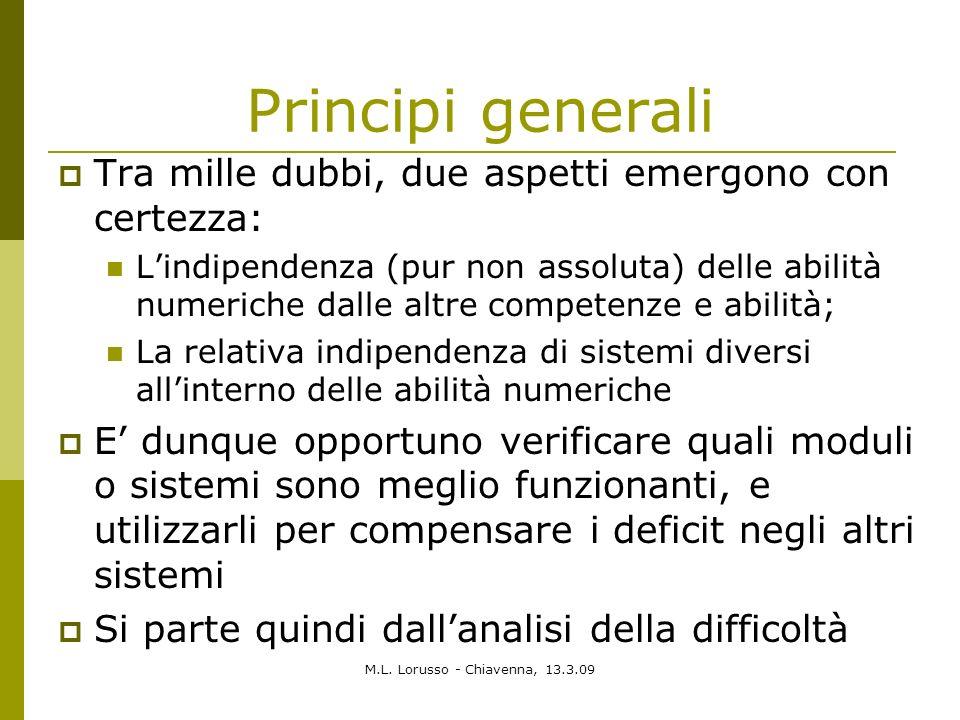 Principi generali Tra mille dubbi, due aspetti emergono con certezza: