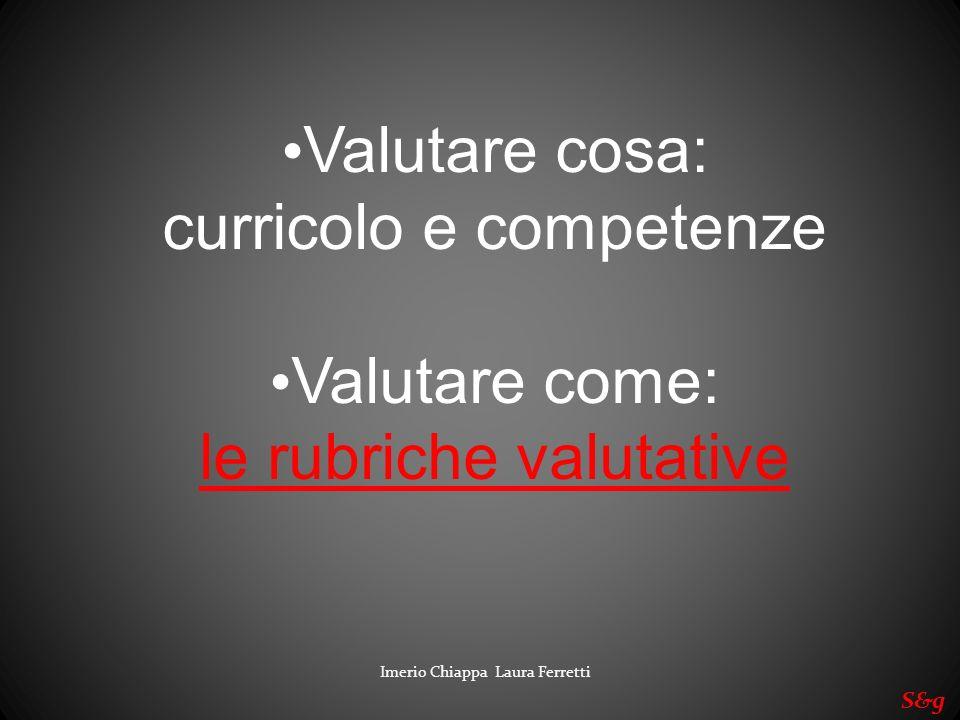 curricolo e competenze Valutare come: le rubriche valutative