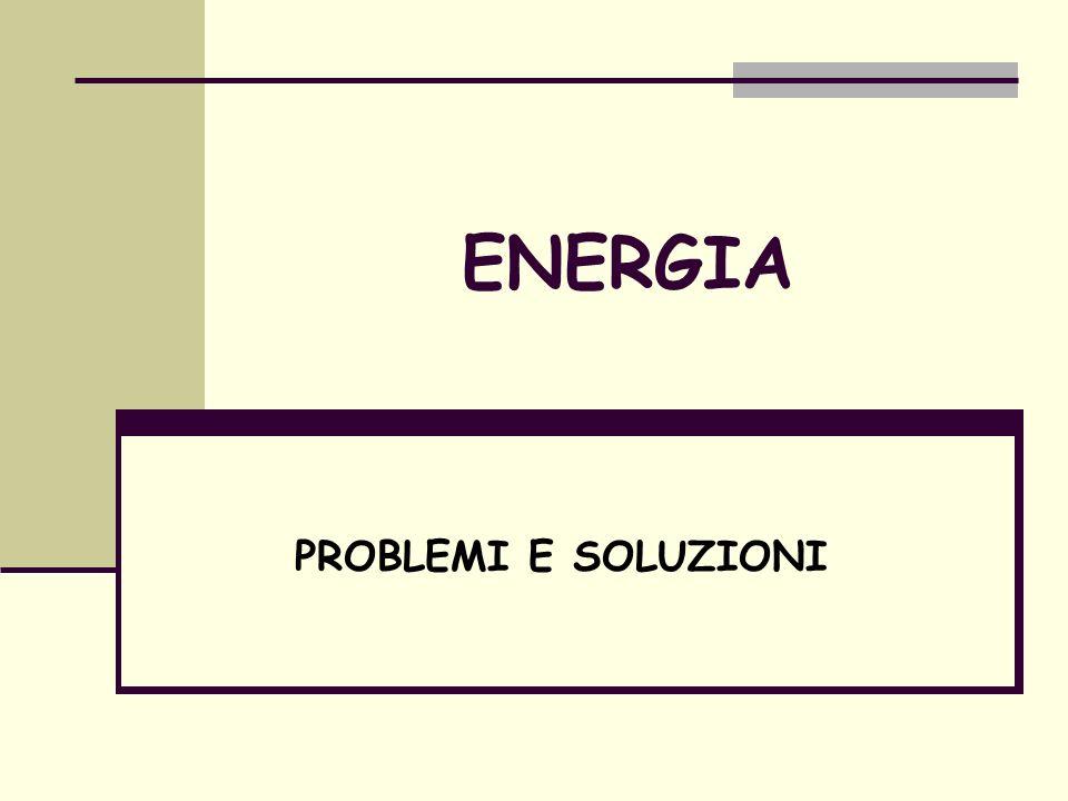 ENERGIA PROBLEMI E SOLUZIONI