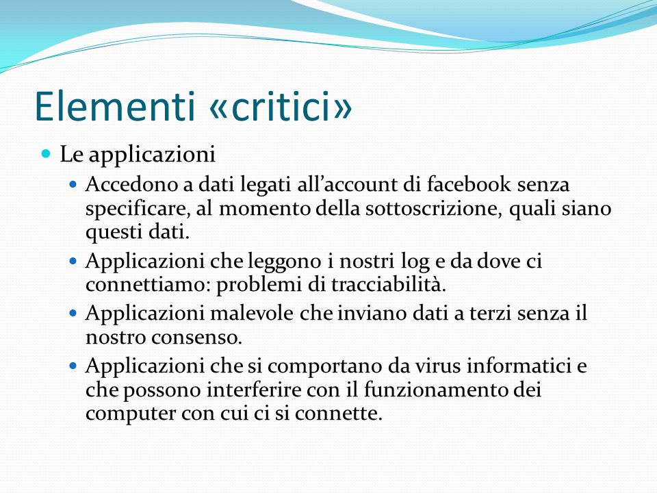 Elementi «critici» Le applicazioni