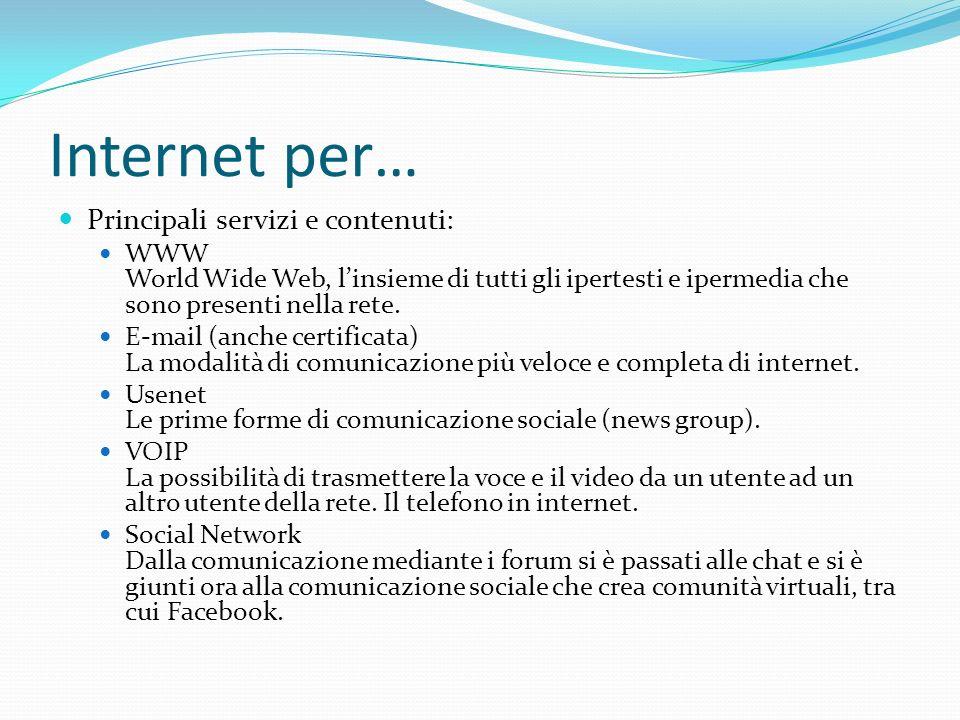 Internet per… Principali servizi e contenuti: