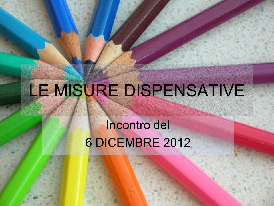 LE MISURE DISPENSATIVE