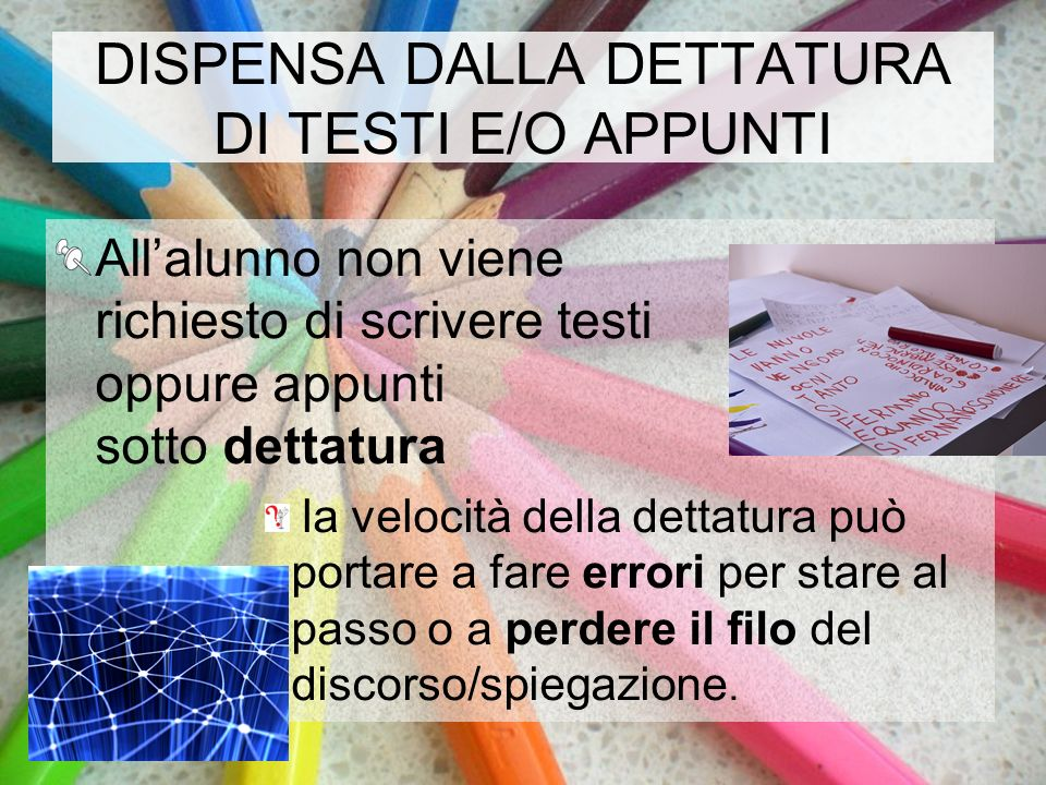 DISPENSA DALLA DETTATURA DI TESTI E/O APPUNTI