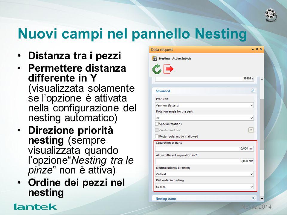 Nuovi campi nel pannello Nesting