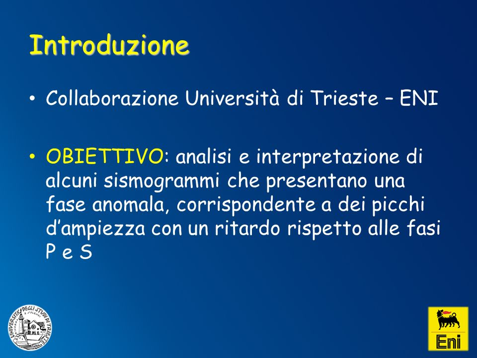 Introduzione Collaborazione Università di Trieste – ENI