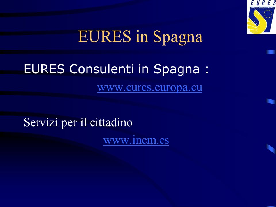 EURES in Spagna EURES Consulenti in Spagna : www.eures.europa.eu