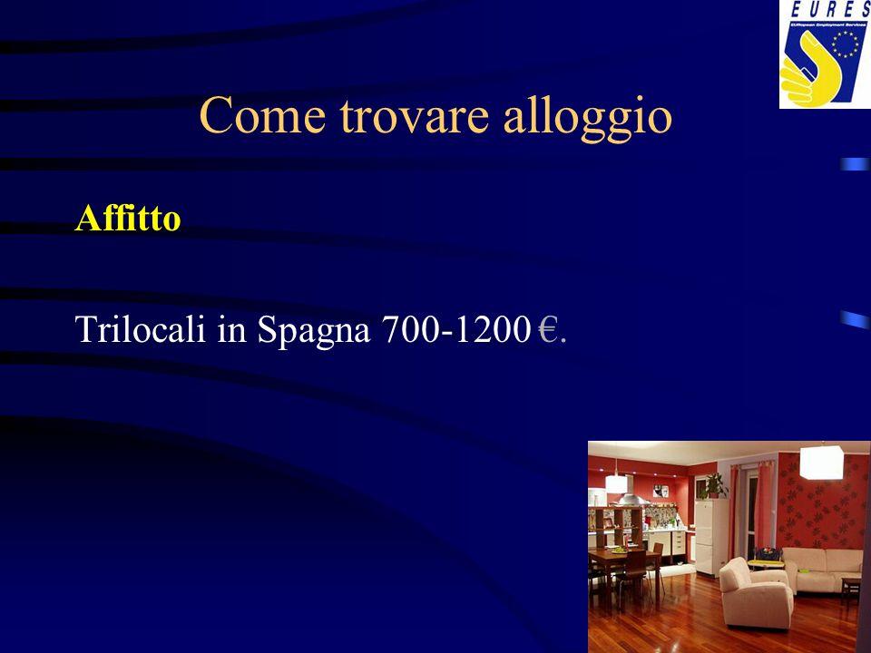 Come trovare alloggio Affitto Trilocali in Spagna 700-1200 €.