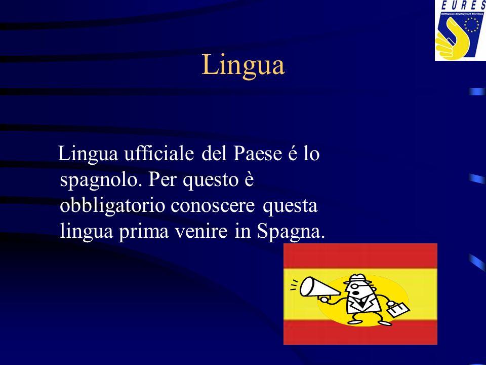 Lingua Lingua ufficiale del Paese é lo spagnolo.