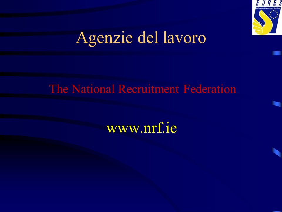 Agenzie del lavoro The National Recruitment Federation www.nrf.ie