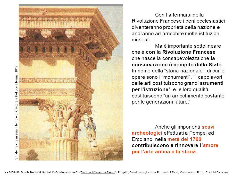 Con l'affermarsi della Rivoluzione Francese i beni ecclesiastici diventeranno proprietà della nazione e andranno ad arricchire molte istituzioni museali.
