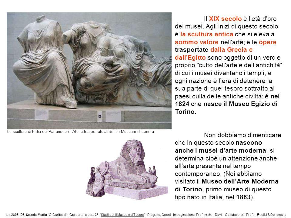 Il XIX secolo è l età d oro dei musei