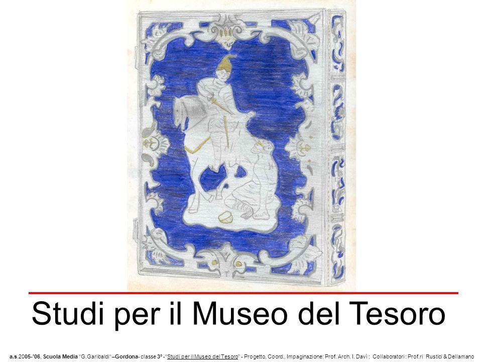 Studi per il Museo del Tesoro