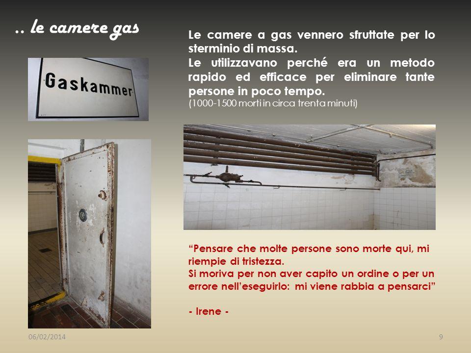 .. le camere gas Le camere a gas vennero sfruttate per lo sterminio di massa.