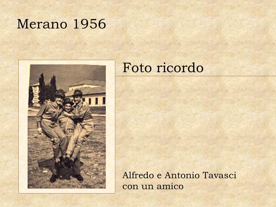 Merano 1956 Foto ricordo Alfredo e Antonio Tavasci con un amico