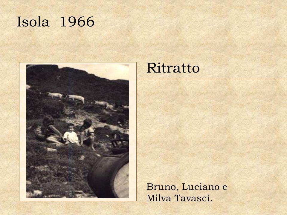 Isola 1966 Ritratto Bruno, Luciano e Milva Tavasci.
