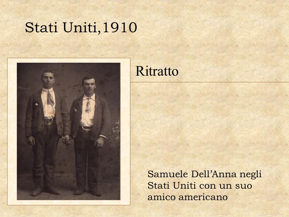 Stati Uniti,1910 Ritratto Samuele Dell'Anna negli Stati Uniti con un suo amico americano