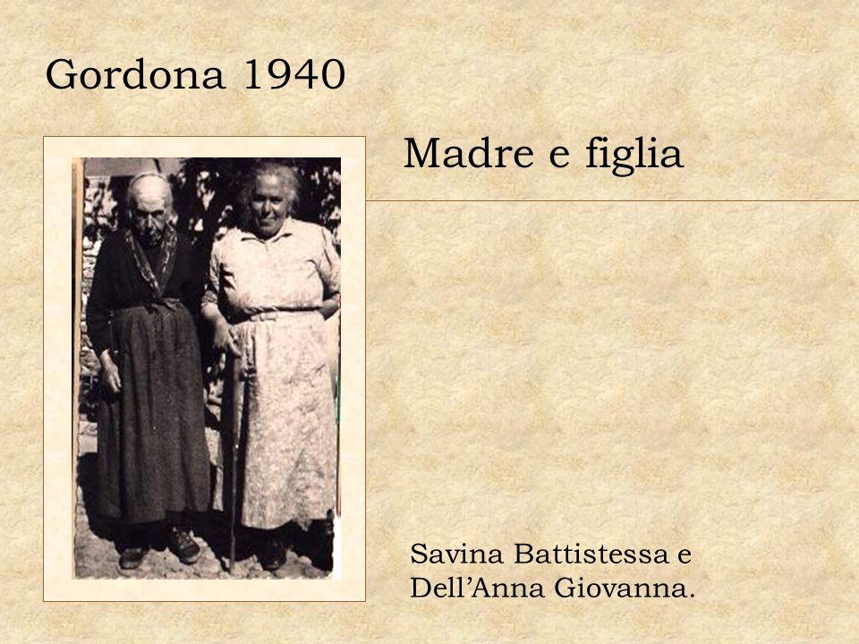 Gordona 1940 Madre e figlia Savina Battistessa e Dell'Anna Giovanna.