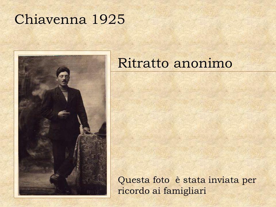 Chiavenna 1925 Ritratto anonimo Questa foto è stata inviata per