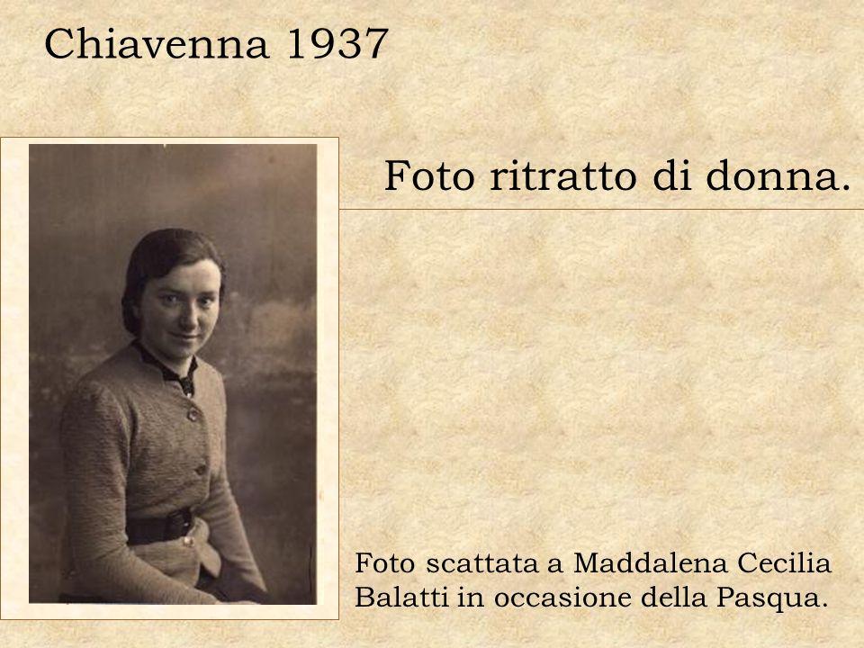 Chiavenna 1937 Foto ritratto di donna.