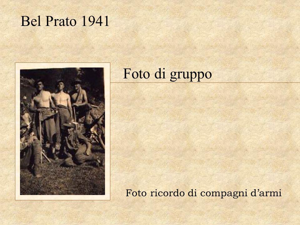 Bel Prato 1941 Foto di gruppo Foto ricordo di compagni d'armi