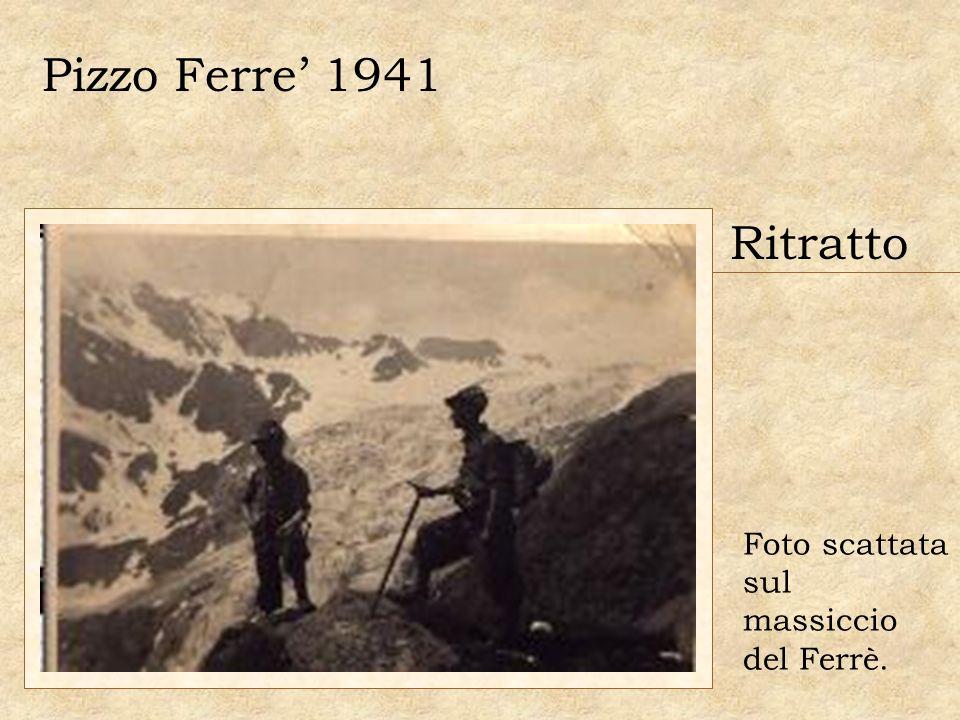 Pizzo Ferre' 1941 Ritratto Foto scattata sul massiccio del Ferrè.