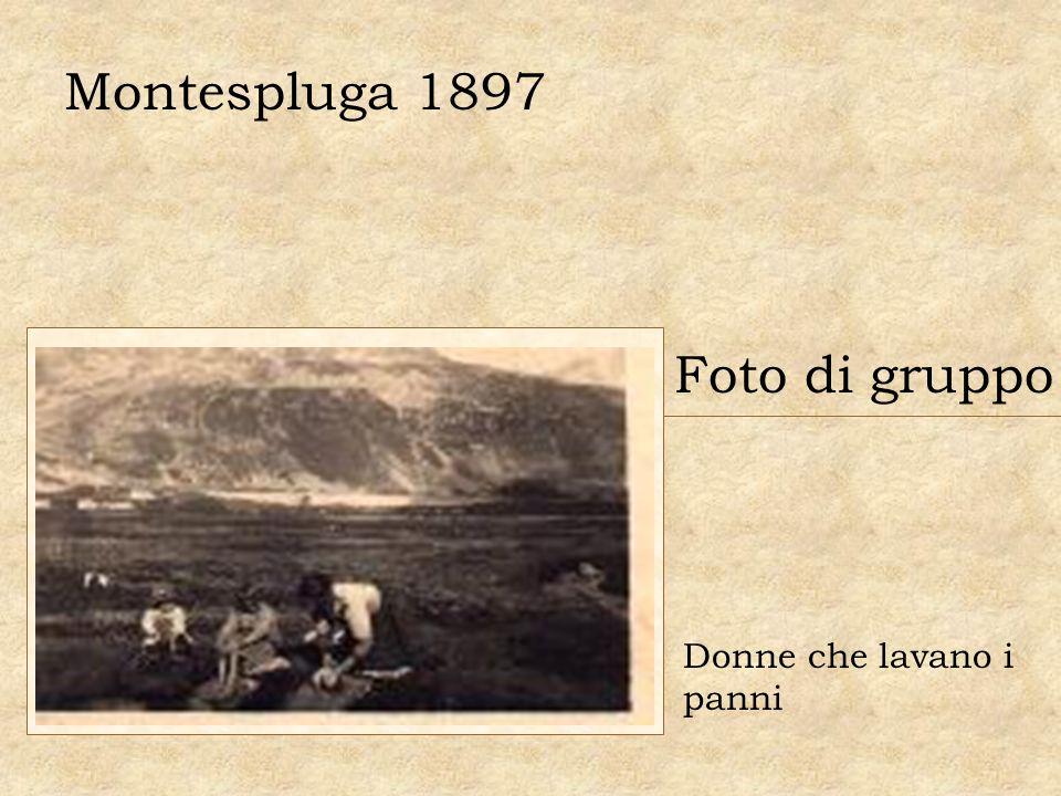 Montespluga 1897 Foto di gruppo Donne che lavano i panni