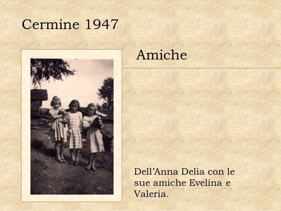 Cermine 1947 Amiche Dell'Anna Delia con le sue amiche Evelina e Valeria.