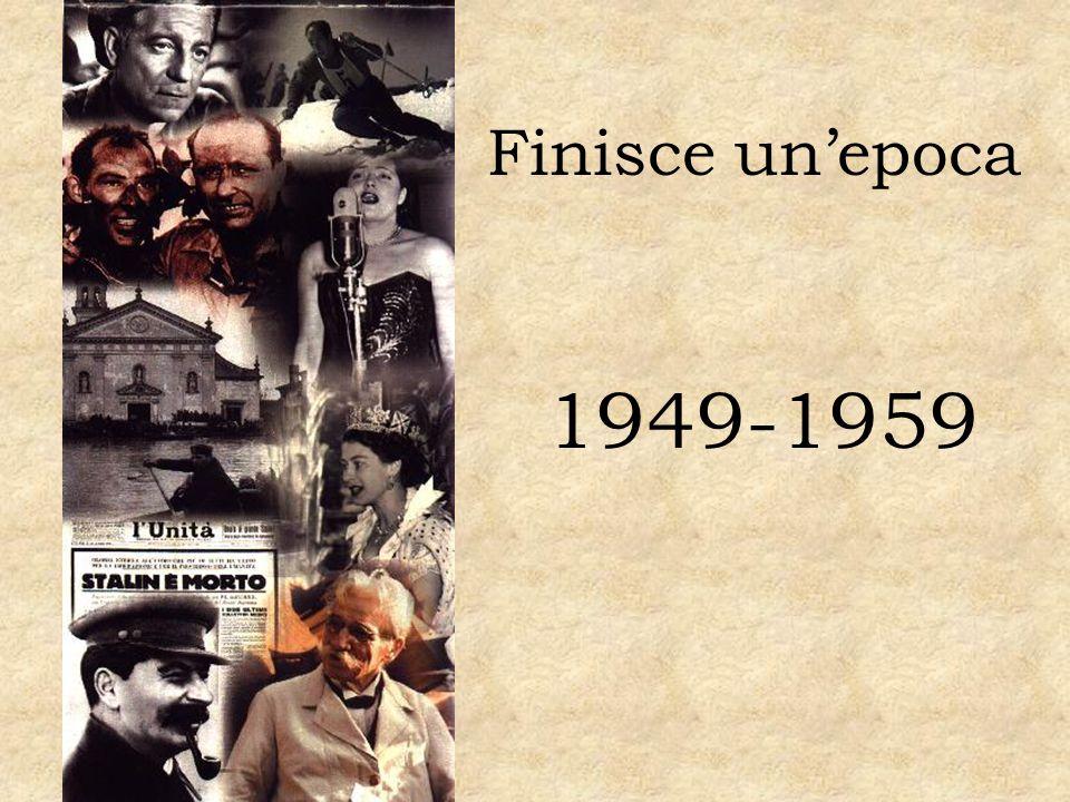 Finisce un'epoca 1949-1959