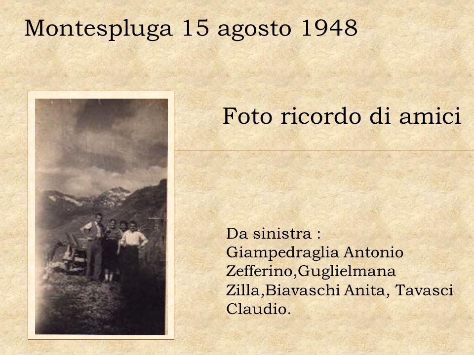 Montespluga 15 agosto 1948 Foto ricordo di amici