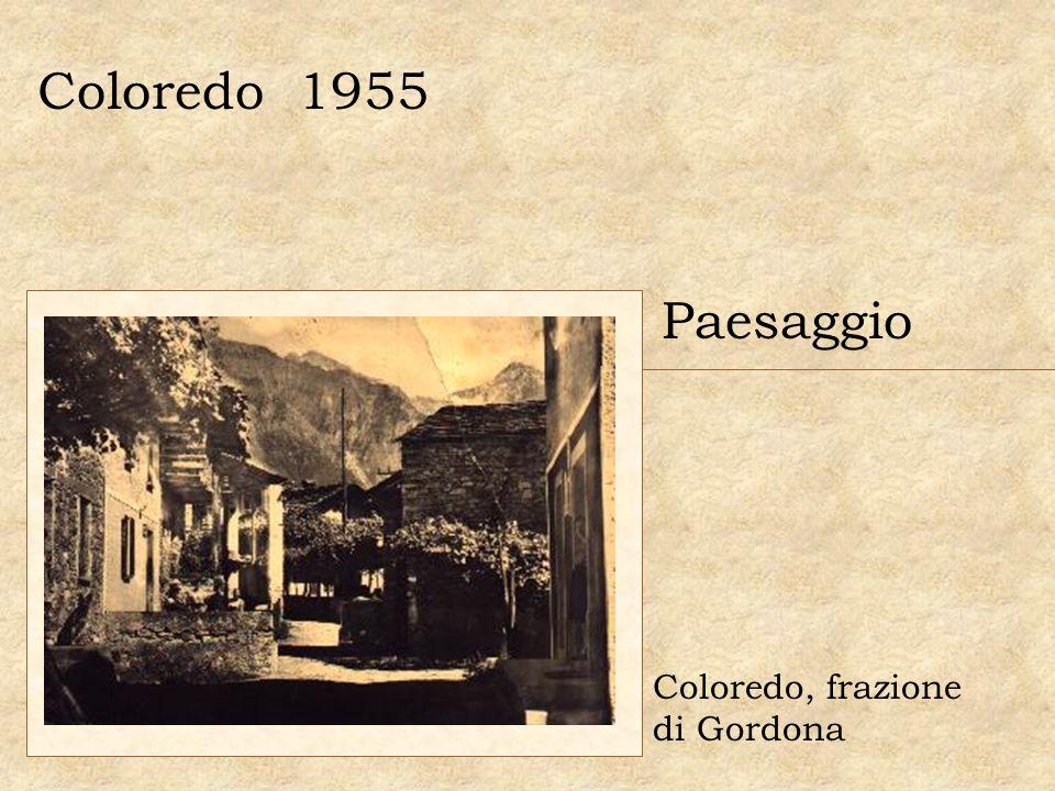 Coloredo 1955 Paesaggio Coloredo, frazione di Gordona