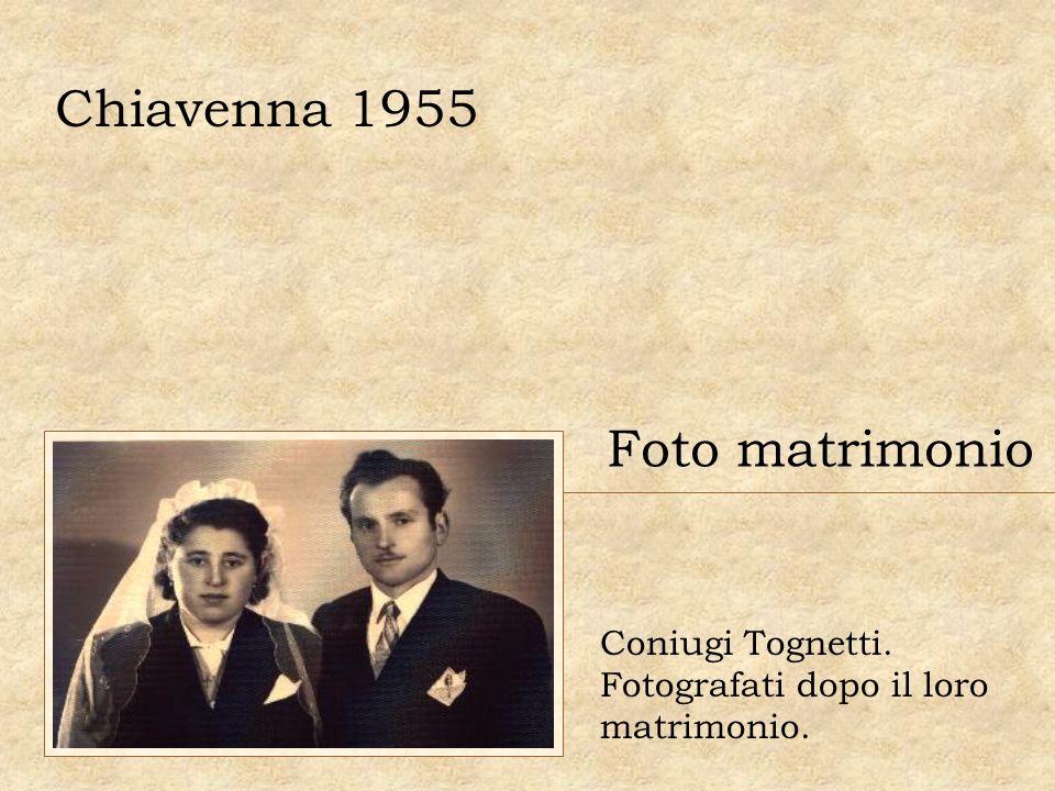 Chiavenna 1955 Foto matrimonio Coniugi Tognetti.