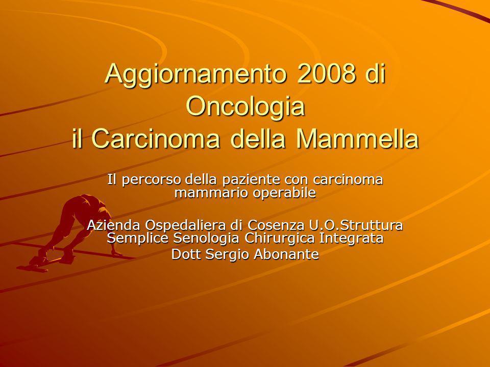 Aggiornamento 2008 di Oncologia il Carcinoma della Mammella