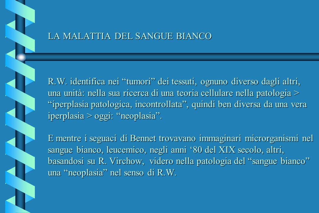 LA MALATTIA DEL SANGUE BIANCO R. W