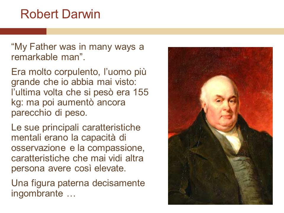 Robert Darwin My Father was in many ways a remarkable man .