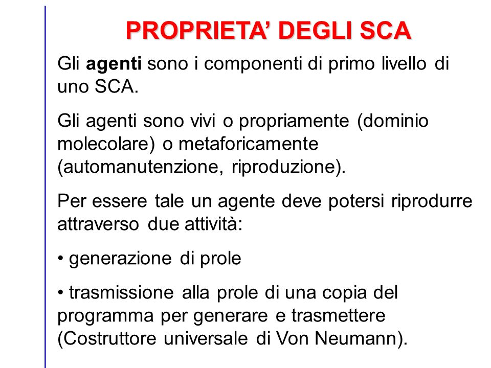 PROPRIETA' DEGLI SCA Gli agenti sono i componenti di primo livello di uno SCA.