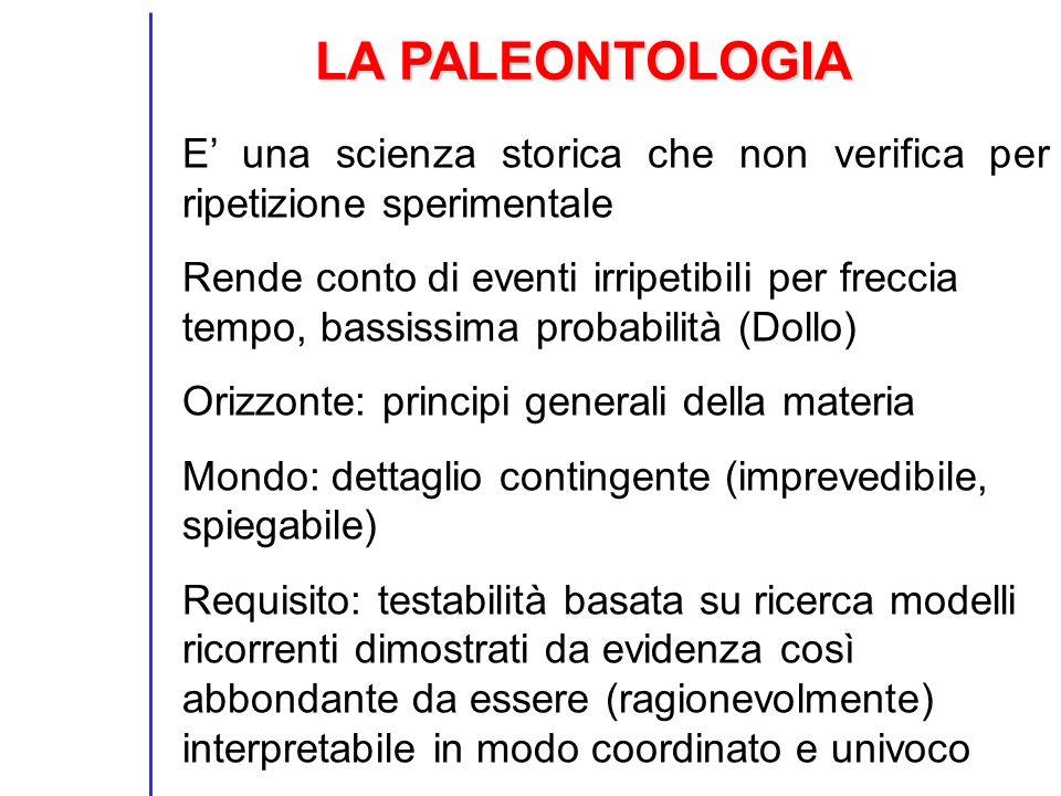 LA PALEONTOLOGIA E' una scienza storica che non verifica per ripetizione sperimentale.