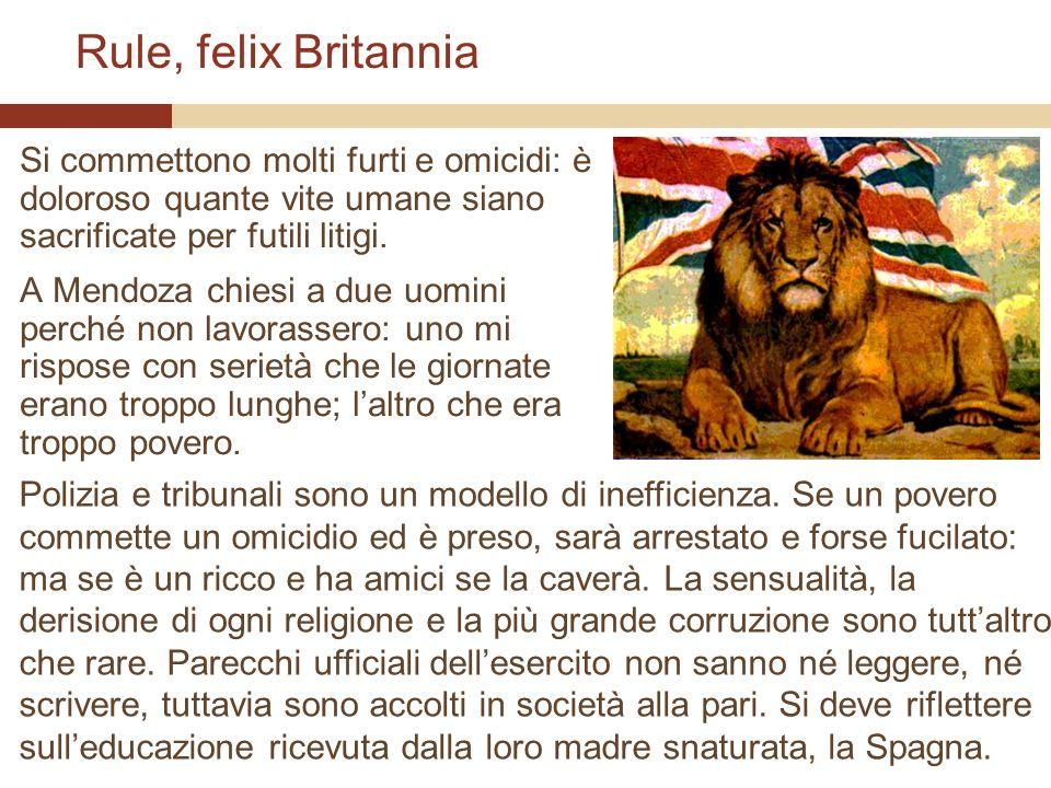 Rule, felix Britannia Si commettono molti furti e omicidi: è doloroso quante vite umane siano sacrificate per futili litigi.