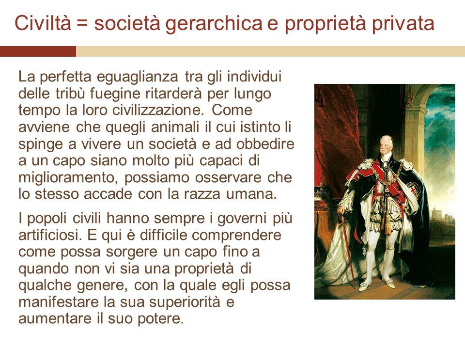Civiltà = società gerarchica e proprietà privata