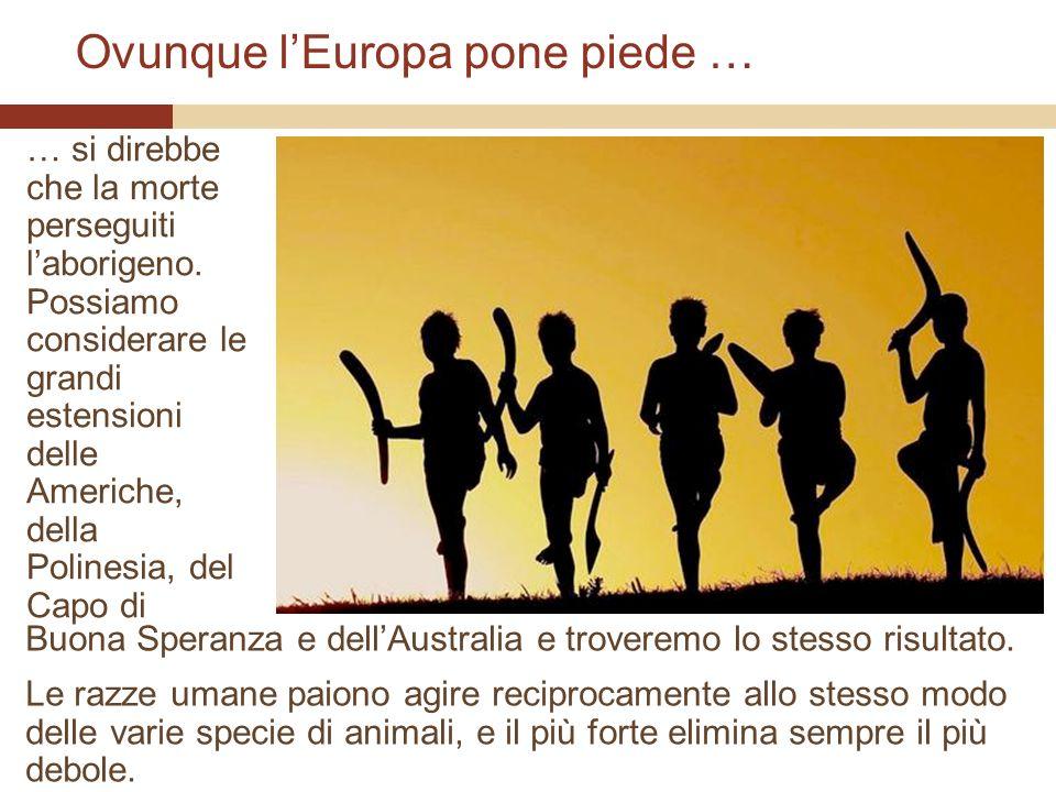 Ovunque l'Europa pone piede …